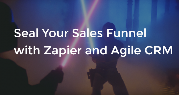 Seal Your Sales Funnel with Zapier and Agile CRM