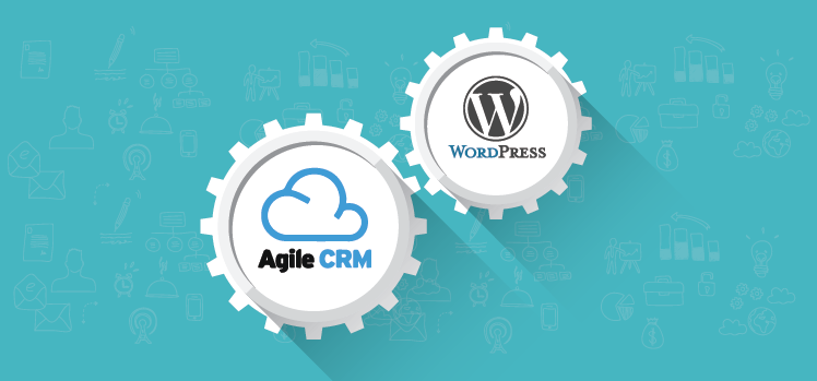 Work smart with Agile CRM + WordPress integration