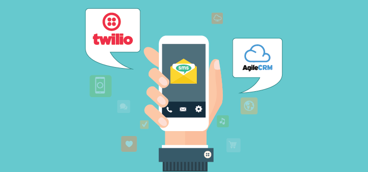 SMS Marketing with Twilio and Agile CRM