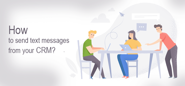 How to send text messages from your CRM