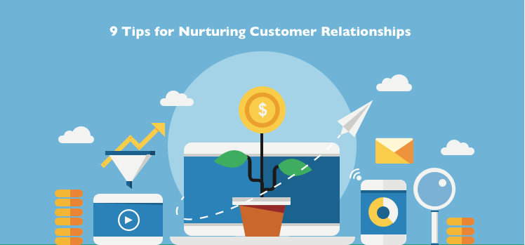 Business is about trust: 9 Tips for nurturing customer relationships