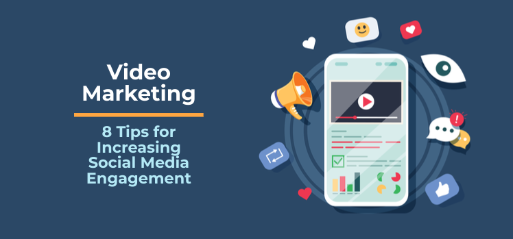 Video marketing: Tips for increasing social media engagement