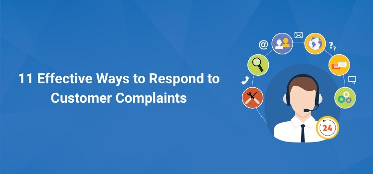 11 Effective Ways to Respond to Customer Complaints