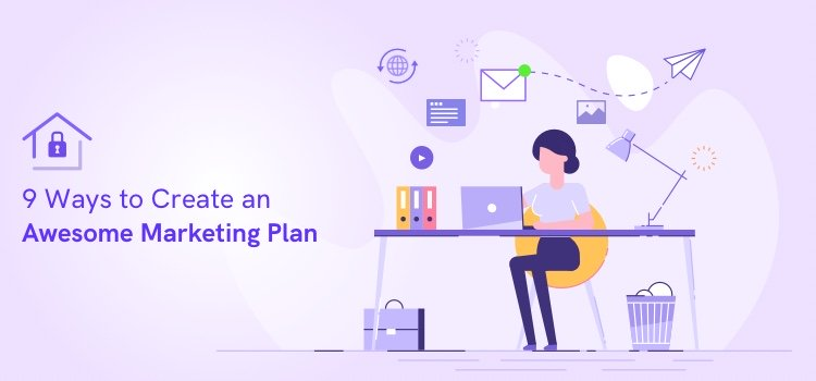 9 Steps to Create an Awesome Marketing Plan