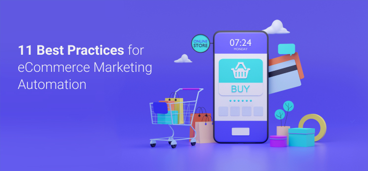 11 Best Practices For eCommerce Marketing Automation
