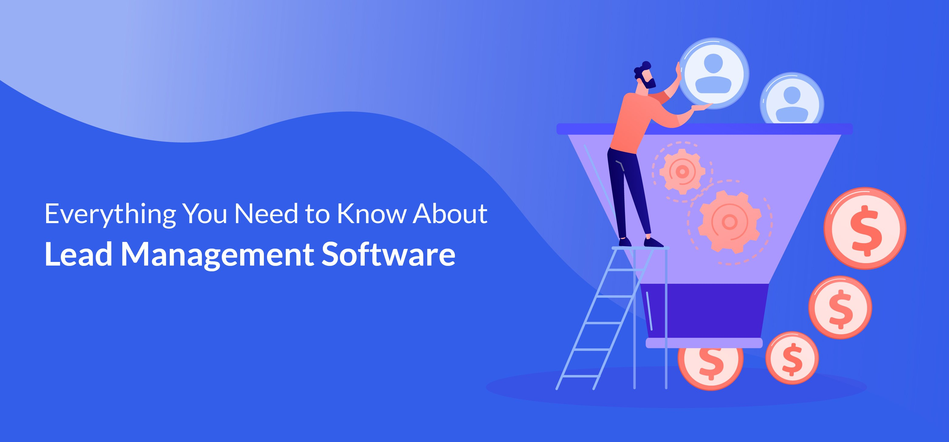 Everything You Need to Know About Lead Management Software